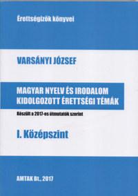 Varsányi József: Magyar nyelv és irodalom kidolgozott érettségi tételek - I. középszint -  (Könyv)