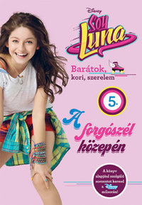 Soy Luna 5. - A forgószél közepén -  (Könyv)