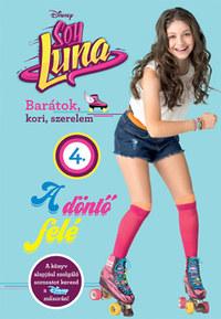 Soy Luna 4. - A döntő felé -  (Könyv)