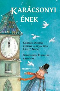 László Noémi, Charles Dickens: Karácsonyi ének -  (Könyv)