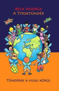 Beck Andrea: A Titoktündér - Tündérek a világ körül -  (Könyv)