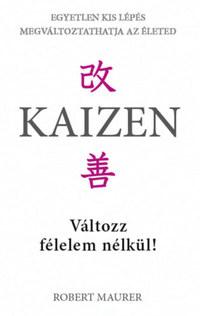 Robert Maurer: Kaizen - Változz félelem nélkül! -  (Könyv)