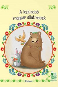 A legszebb magyar állatmesék - új borítóval -  (Könyv)