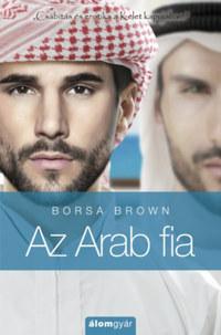 Borsa Brown: Az Arab fia - Csábítás és erotika a Kelet kapujában -  (Könyv)