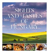 Kaiser Ottó: Sights and tastes of hungary -  (Könyv)