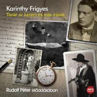 Karinthy Frigyes: Tanár úr kérem - Hangoskönyv - MP3 -  (Könyv)