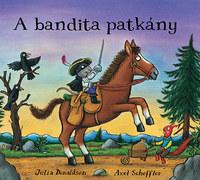 Julia Donaldson: A bandita patkány -  (Könyv)