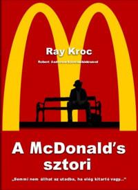 Ray Kroc: A McDonald's sztori -  (Könyv)