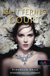 Richelle Mead: The Glittering Court - Ragyogó udvar -  (Könyv)