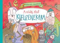 Dániel András: A világ első kuflizenekara -  (Könyv)