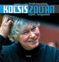 Juhász Előd: Kocsis Zoltán - Emlékmozaikok - Képek, hangulatok -  (Könyv)