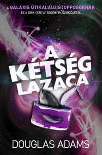 Douglas Adams: A kétség lazaca - Egy utolsó stoppolás a galaxisban -  (Könyv)