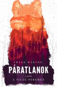 Frank Márton: Páratlanok 1. - A világ peremén -  (Könyv)