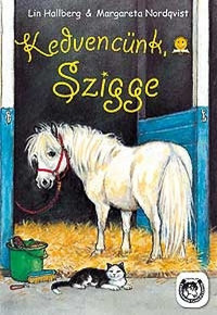 Lin Hallberg, Margareta Nordqvist: Kedvencünk, Szigge -  (Könyv)