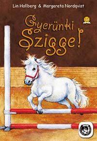 Lin Hallberg, Margareta Nordqvist: Gyerünk, Szigge! -  (Könyv)