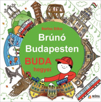 Bartos Erika: Buda hegyei - Brúnó Budapesten 2. -  (Könyv)