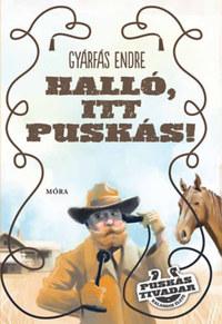 Gyárfás Endre: Halló, itt Puskás! - Puskás Tivadar kalandos élete -  (Könyv)