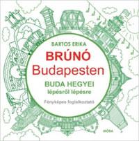 Bartos Erika: Buda hegyei lépésről lépésre - Brúnó Budapesten 2. - Fényképes foglalkoztató -  (Könyv)