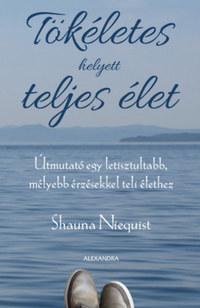 Shauna Niequist: Tökéletes helyett teljes élet -  (Könyv)
