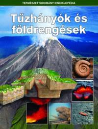 Tűzhányók és földrengések - Természettudományi enciklopédia 4. -  (Könyv)