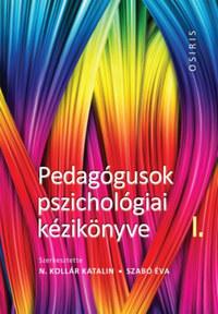 N. Kollár Katalin, Szabó Éva: Pedagógusok pszichológiai kézikönyve I - III. -  (Könyv)