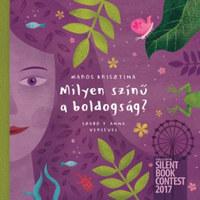 Maros Krisztina, Szabó T. Anna: Milyen színű a boldogság? -  (Könyv)