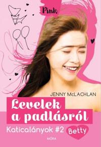 Jenny Mclachlan: Levelek a padlásról - Katicalányok 2. - Betty -  (Könyv)