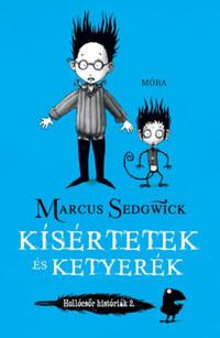 Marcus Sedgwick: Kísértetek és ketyerék - Hollócsőr históriák 2. -  (Könyv)