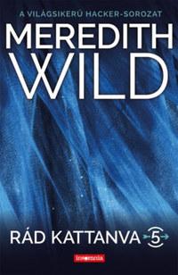 Meredith Wild: Rád kattanva 5. - Hard Love -  (Könyv)