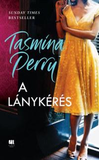 Tasmina Perry: A lánykérés -  (Könyv)