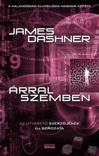 James Dashner: Árral szemben -  (Könyv)