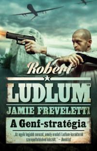 Robert Ludlum, Jamie Freveletti: A Genf-stratégia -  (Könyv)