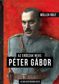 Müller Rolf: Az erőszak neve: Péter Gábor -  (Könyv)