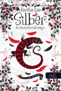 Kerstin Gier: Silber - Az álmok harmadik könyve (Silber 3.) - puha kötés -  (Könyv)