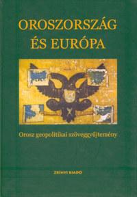 Ljubov Siselina (szerk.), Gazdag Ferenc (szerk.): Oroszország és Európa - Orosz geopolitikai szöveggyűjtemény -  (Könyv)