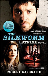 Robert Galbraith (J. K. Rowling): The Silkworm - TV Tie-in - A Strike novel -  (Könyv)