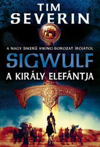 Tim Severin: Sigwulf - A király elefántja -  (Könyv)