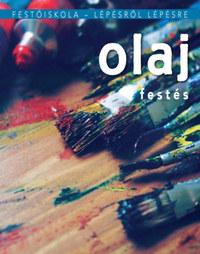 Olajfestés - Festőiskola - lépésről lépésre -  (Könyv)