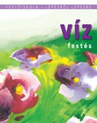 Vízfestés - Festőiskola - lépésről lépésre -  (Könyv)