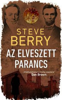 Steve Berry: Az elveszett parancs -  (Könyv)
