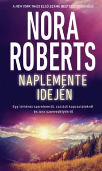 Nora Roberts: Naplemente idején -  (Könyv)
