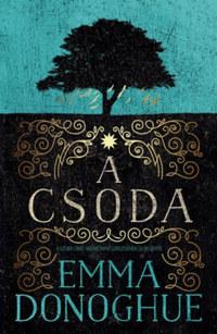 Emma Donoghue: A csoda -  (Könyv)