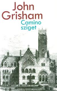John Grisham: Camino sziget -  (Könyv)