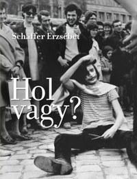 Schäffer Erzsébet: Hol vagy? -  (Könyv)