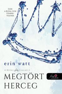 Erin Watt: Megtört herceg - A Royal család 2. -  (Könyv)