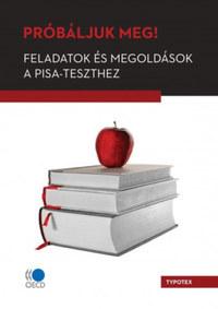 Próbáljuk meg! - Feladatok és megoldások a PISA-teszthez -  (Könyv)