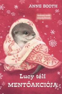 Anne Booth: Lucy téli mentőakciója -  (Könyv)