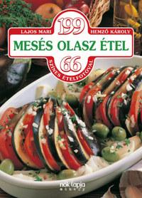 Lajos Mari: 199 mesés olasz étel - 66 színes ételfotóval -  (Könyv)