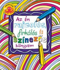 Az én rajzolós firkálós és színezős könyvem -  (Könyv)