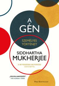 Siddharta Mukherjee: A gén - Személyes történet -  (Könyv)